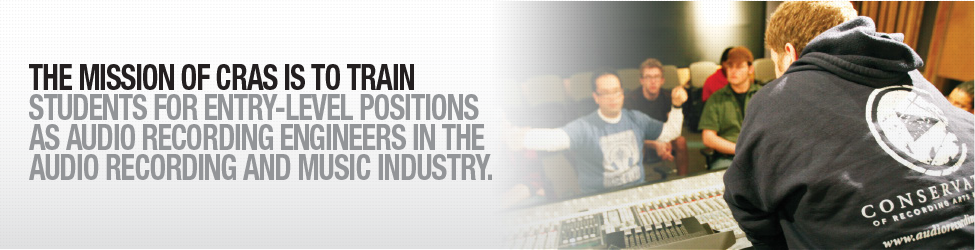 the mission of Cras is to train students for entry level positions as audio recording engineers.